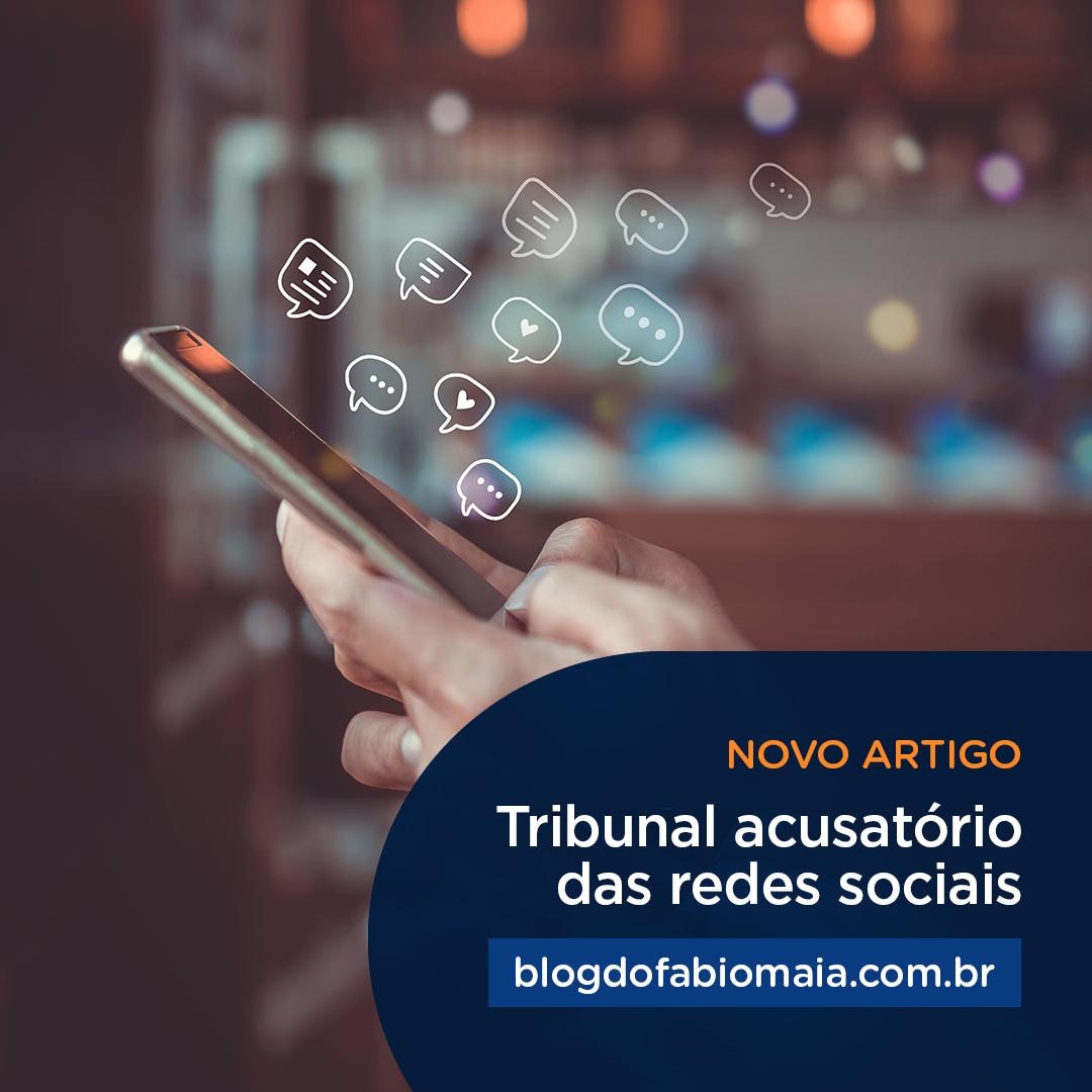 TRIBUNAL ACUSATÓRIO DAS REDES SOCIAIS